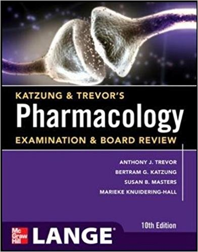 Katzung & Trevor's pharmacology : examination & board review